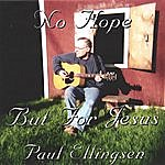 Paul Ellingsen No Hope But For Jesus