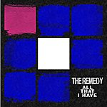 The Remedy All That I Have Ep