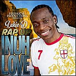 Lukie D Rap Up Inuh Love - Single