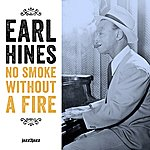Earl Hines No Smoke Without A Fire