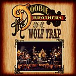 The Doobie Brothers Live At Wolf Trap (Live At Wolf Trap National Park For The Performing Arts, Vienna, Virginia/2004)