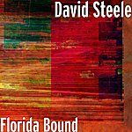 David Steele Florida Bound