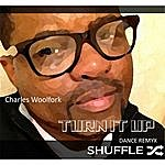 Charles Woolfork Turn It Up (Dance Remyx)