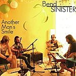 Bend Sinister Another Man's Smile