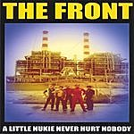 The Front A Little Nukie Never Hurt Nobody
