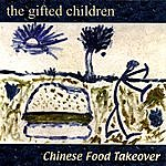 The Gifted Children Chinese Food Takeover