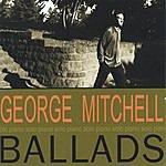 George Mitchell Ballads