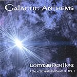 Galactic Anthems Lightyears From Home, A Galactic Anthems Sampler, Vol. 1