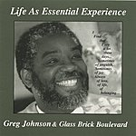 Greg Johnson Life As Essential Experience