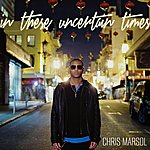 Chris Marsol In These Uncertain Times - Ep