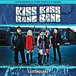 Kiss Kiss Bang Bang Earthquake