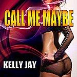 Kelly Jay Call Me Maybe
