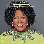 Gloria Scott Can't Keep Running Away - Single