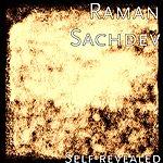 Raman Sachdev Self-Revealed