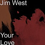 Jim West Your Love