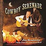 Jim Hendricks Cowboy Serenade: Songs From The American West