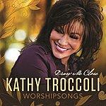 Kathy Troccoli Worshipsongs: Draw Me Close