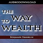 Benjamin Franklin The Way To Wealth
