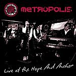 Metropolis Live At The Hope And Anchor