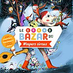 Weepers Circus Le Grand Bazar Du Weepers Circus
