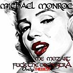 Michael Monroe Me Mozart / Fuck The Orchestra