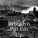 Brooklyn Put Em Up