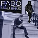Fabo Where I Stand (Remixes)
