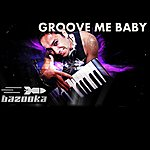 Bazooka Groove Me Baby