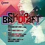 Backdraft Skreamin Out Loud Ep