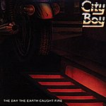 City Boy The Day The Earth Caught Fire