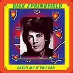 Rick Springfield Catch Me If You Can