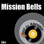 Off The Record Mission Bells - Single