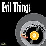 Off The Record Evil Things - Single