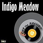 Off The Record Indigo Meadow - Single