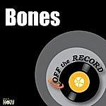 Off The Record Bones - Single