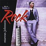 Marcus Johnson This Is How I Rock