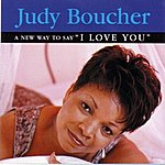 """Judy Boucher A New Way To Say """"I Love You"""""""