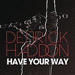 Deitrick Haddon Have Your Way