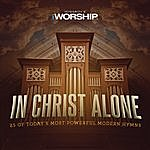 Gateway Worship In Christ Alone: 25 Of Today's Most Powerful Modern Hymns