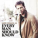 Harry Connick, Jr. Every Man Should Know