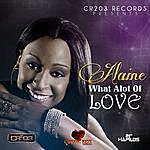 Alaine What Alot Of Love