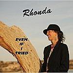 Rhonda Even If I Tried