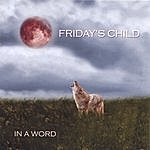 Friday's Child In A Word