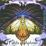 Fields Of Aplomb Weoroscipe