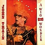 John Train A Wig And A Wonder