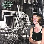 Franc Graham It Is Good