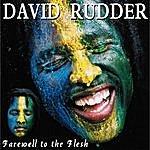 David Rudder Farewell To The Flesh