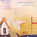 E. Shawn Qaissaunee Passing Through