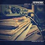Epidemic Somethin' For Tha Listeners