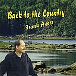 Frank Ayers Back To The Country